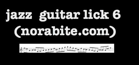jazz guitar lick 6 nora bite