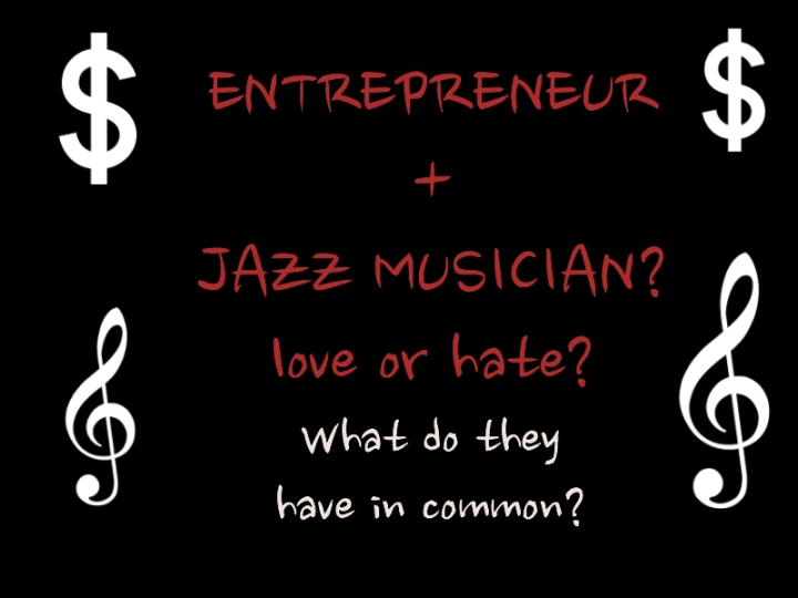 why entreprenur is similar to jazz musician - music business