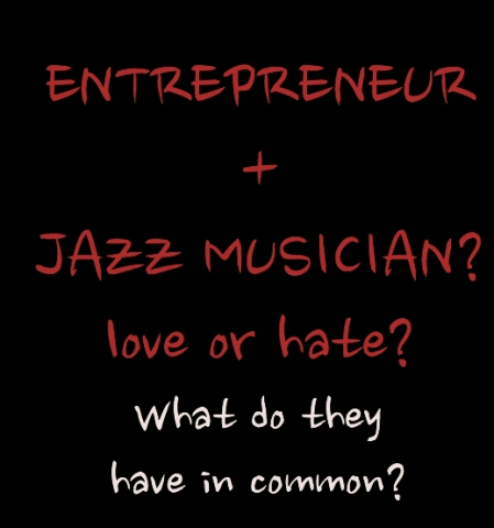why entrepreneur is similar to jazz musician - music business