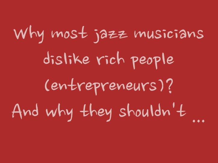 why most jazz musicians dislike rich people