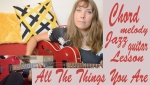 Chord melody jazz guitar lesson All the things you are,Fingerstyle jazz guitar arrangement tabs, charts, guitar pro.